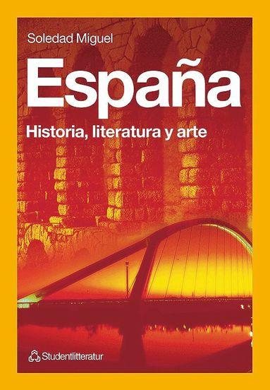 bokomslag España - Historia, literatura y arte