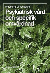 bokomslag Psykiatrisk vård och specifik omvårdnad