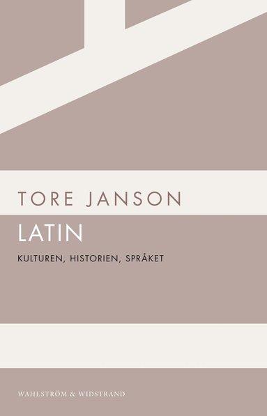 bokomslag Latin : kulturen, historien, språket