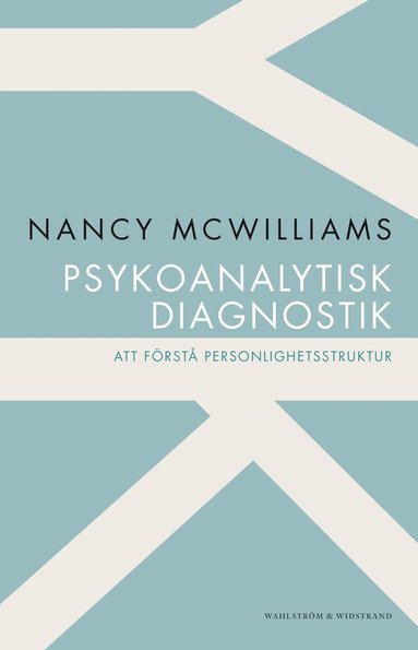 bokomslag Psykoanalytisk diagnostik : att förstå personlighetsstruktur
