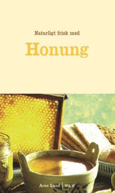 bokomslag Naturligt frisk med Honung