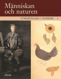 Etnobiologi i Sverige, del 1 - Människan och naturen