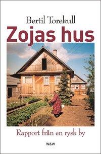 bokomslag Zojas hus : rapport från en rysk by