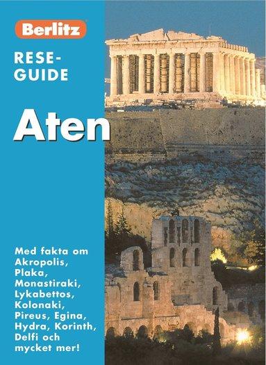 bokomslag Aten : med fakta om Akropolis, Plaka, Monastiraki, Lykabettos, Kolonaki, Pireus, Egina, Hydra, Korinth, Delfi och mycket mer!