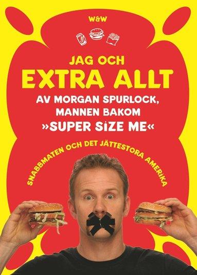 bokomslag Jag och Extra Allt : Snabbmaten och det jättestora Amerika