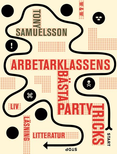 bokomslag Arbetarklassens bästa partytricks : liv, läsning, litteratur