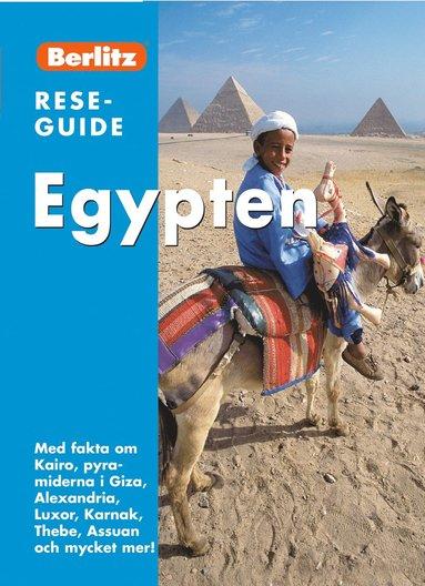 bokomslag Egypten : med fakta om Kairo, pyramiderna i Giza, Alexandria, Luxor, Karnak, Thebe, Assuan och mycket mer!