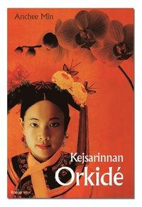 bokomslag Kejsarinnan Orkidé : Kinas sista kejsarinna : roman
