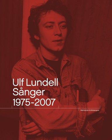 bokomslag Ulf Lundell. Sånger 1975-2007 Vol 1-2