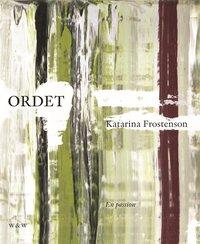 bokomslag Ordet : en passion