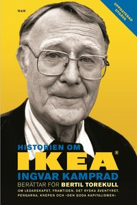 bokomslag Historien om IKEA : Ingvar Kamprad berättar för Bertil Torekull