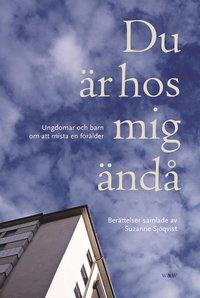 bokomslag Du är hos mig ändå : ungdomar och barn om att mista en förälder : berättelser