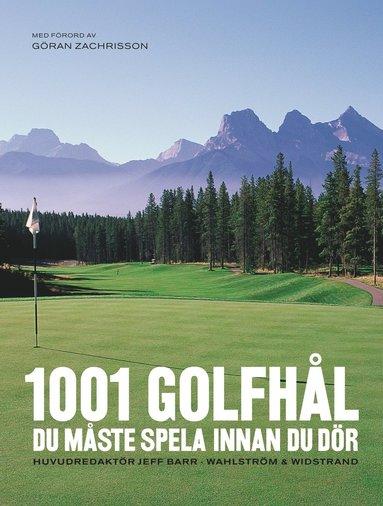 bokomslag 1001 Golfhål du måste spela innan du dör