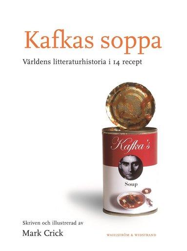 bokomslag Kafkas soppa : den samlade världslitteraturen i 14 recept