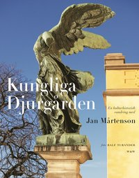 bokomslag Kungliga Djurgården : en kulturhistorisk vandring