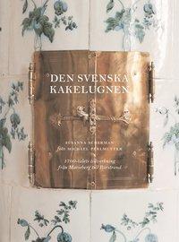 bokomslag Den svenska kakelugnen : 1700-talets tillverkning från Marieberg och Rörstrand