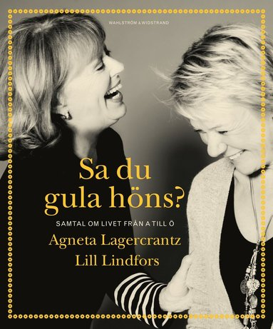 bokomslag Sa du gula höns? : samtal om livet från A till Ö