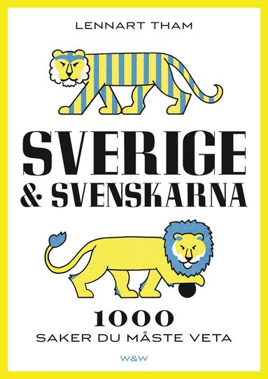 bokomslag Sverige & svenskarna : 1000 saker du måste veta