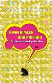 bokomslag Även himlen har prickar : en bok om språkliga fadäser