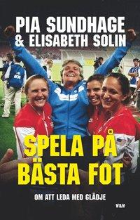 bokomslag Spela på bästa fot : att leda med glädje