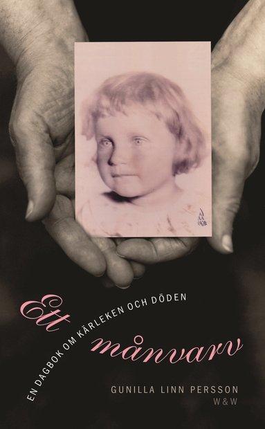 bokomslag Ett månvarv : en dagbok om kärleken och döden