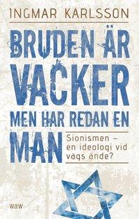 bokomslag Bruden är vacker men har redan en man - Sionismen - en id