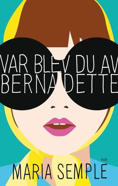 bokomslag Var blev du av Bernadette