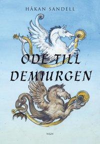 bokomslag Ode till demiurgen