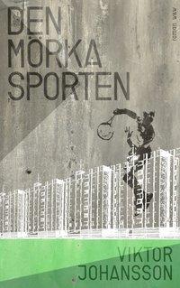 bokomslag Den mörka sporten