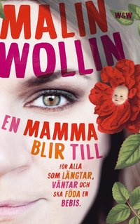 bokomslag En mamma blir till : för alla som längtar, väntar och ska föda en bebis
