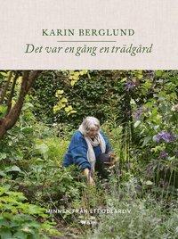bokomslag Det var en gång en trädgård : minnen från ett odlarliv