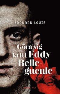 bokomslag Göra sig kvitt Eddy Bellegueule