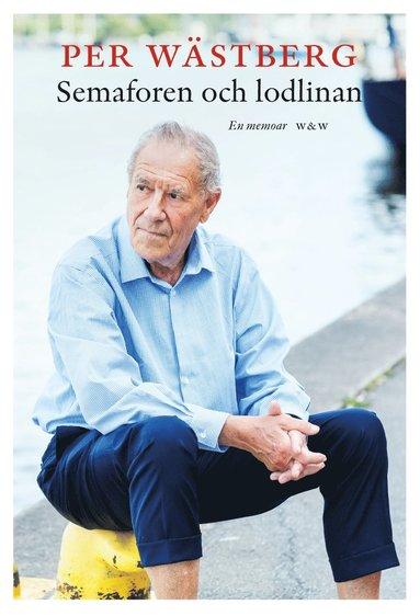 bokomslag Semaforen och lodlinan : en memoar (1995-2005)