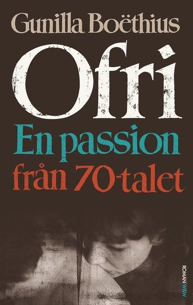 bokomslag Ofri - En passion från 70-talet