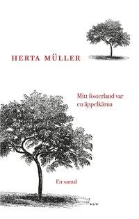 bokomslag Mitt fosterland var en äppelkärna : ett samtal med Angelika Klammer