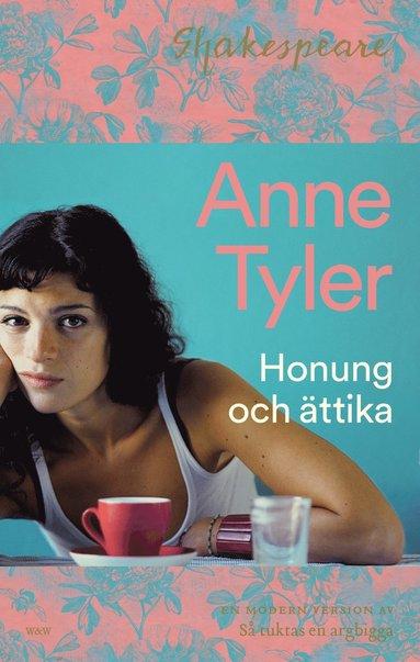 bokomslag Honung och ättika : så tuktas en argbigga på nytt