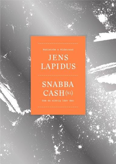 bokomslag Snabba cash XL : som du aldrig läst den