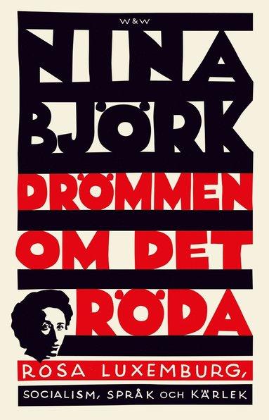 bokomslag Drömmen om det röda : Rosa Luxemburg, socialism, språk och kärlek