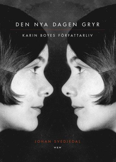bokomslag Den nya dagen gryr : Karin Boyes författarliv.