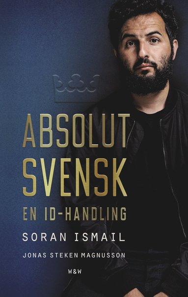 bokomslag Absolut svensk : en ID-handling