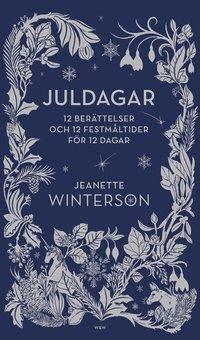bokomslag Juldagar : 12 berättelser och 12 festmåltider för 12 dagar