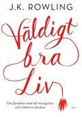 bokomslag Väldigt bra liv : om fördelen med att misslyckas och vikten av fantasi
