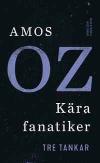 bokomslag Kära fanatiker : tre tankar