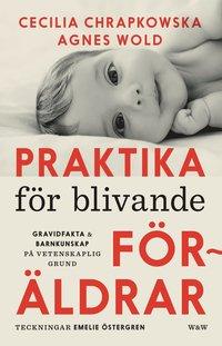 bokomslag Praktika för blivande föräldrar : gravidfakta och barnkunskap på vetenskaplig grund