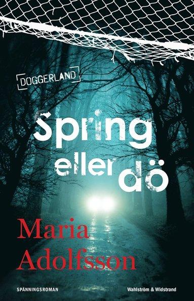 bokomslag Spring eller dö