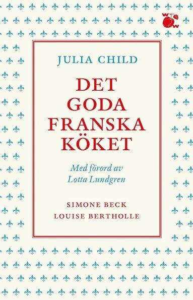 bokomslag Det goda franska köket