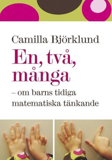 bokomslag En, två, många - om barns tidiga matematiska tänkande