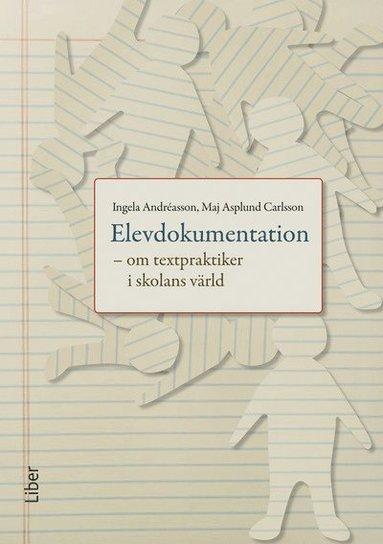 bokomslag Elevdokumentation - om textpraktiker i skolans värld