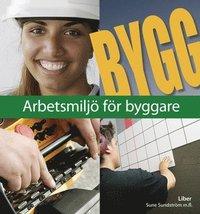 bokomslag Bygg Arbetsmiljö för byggare