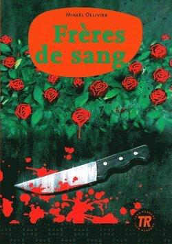 bokomslag Teen Readers Frères de sang - Nivå 3 - 1200 ord